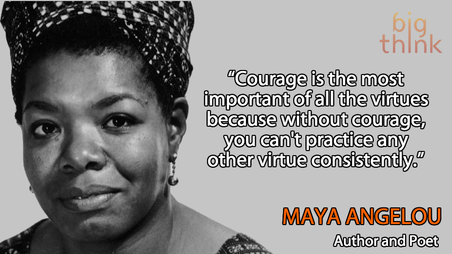 Maya Angelou Quotes: Maya Angelou: Courage Is The Most Important Virtue